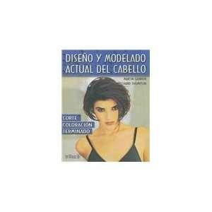 Diseno y modelado actual del cabello/ Mahogany Hairdressing