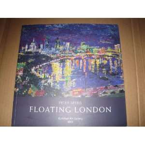 Peter Spens Floating London (Exhibition Catalog) (Guildhall Art
