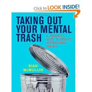 Taking Out Your Mental Trash: A Consumers Guide to