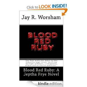 Blood Red Ruby Jay R Worsham  Kindle Store