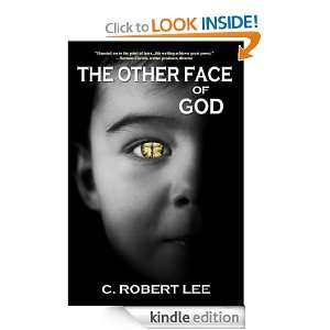 The Other Face of God (Circles of Destiny) C. Robert Lee