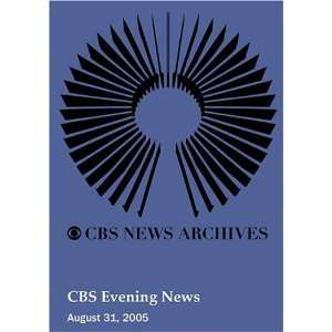 CBS Evening News (August 31, 2005): Movies & TV