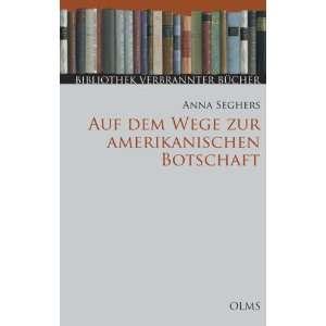 Auf dem Wege zur amerikanischen Botschaft Anna Seghers 9783487136172