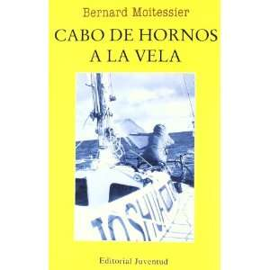 Cabo de Hornos a la Vela (Spanish Edition) (9788426107886