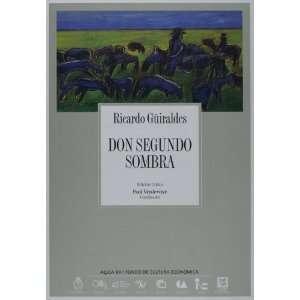 Don Segundo Sombra (Coleccion Archivos) (Spanish Edition