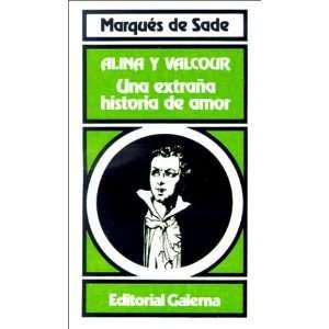 Alina y Valcour: Una Extrana Historia de Amor (Coleccion