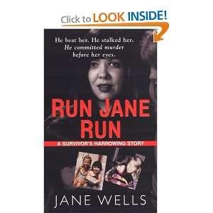 Run Jane Run: A Survivors Harrowing Story (9781933893136): Jane