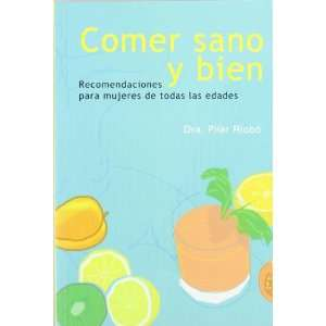 Comer sano y bien (9788497562058): Pilar Riobó Serván