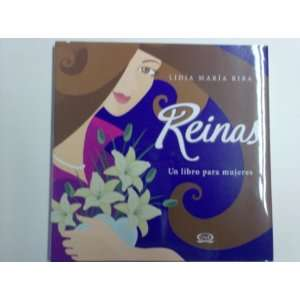Reinas/ Queens Un libro para mujeres/ A Book for Women