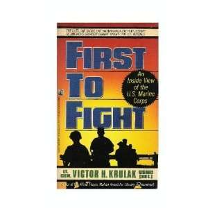 First to Fight An Inside View of the U.S. Marine Corps