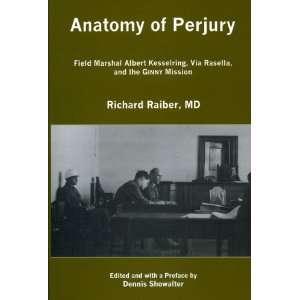 Anatomy of Perjury Field Marshal Albert Kesselring, Via Rasella, and