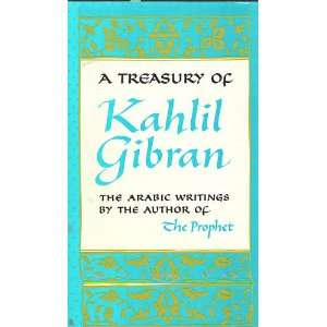 treasury of Kahlil Gibran, (9781199626196): Kahlil Gibran: Books