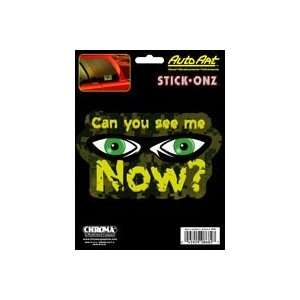 Chroma Graphics Can you see me now? 6 x 8  Decal   Vinyl