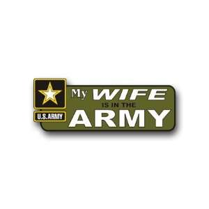 United States Army My Wife is in the Army Bumper Sticker