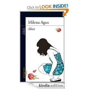 Alice (Alfaguara Literaturas) (Spanish Edition) Milena Agus, Celia