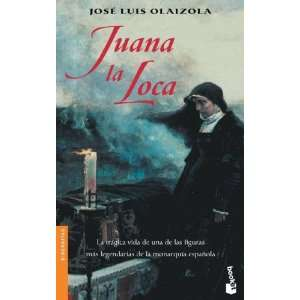 Juana LA Loca (Spanish Edition) (9788408042549) Jos Luis