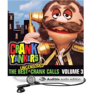 The Best Uncensored Crank Calls, Volume 3 (Audible Audio