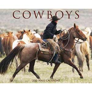 Cowboys Wall Calendar, Willow Creek Press: Calendars