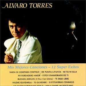 Mis Mejores Canciones   12 Super Exitos Alvaro Torres