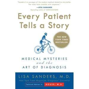 Every Patient Tells a Story Medical Mysteries and the