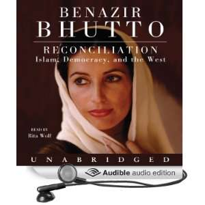 and the West (Audible Audio Edition): Benazir Bhutto, Rita Wolf: Books