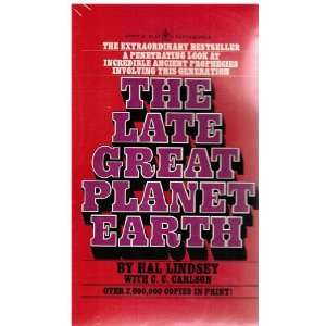 THE LATE GREAT PLANET EARTH: HAL LINDSEY & C. C. CARLSON: Books