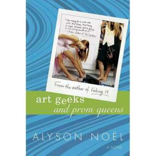 Art Geeks and Prom Queens, Noel, Alyson Childrens Books
