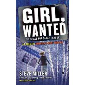 Girl, Wanted: The Chase for Sarah Pender, Miller, Steve
