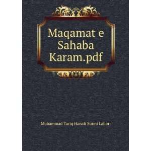 Maqamat e Sahaba Karam.pdf Muhammad Tariq Hanafi Sunni Lahori Books